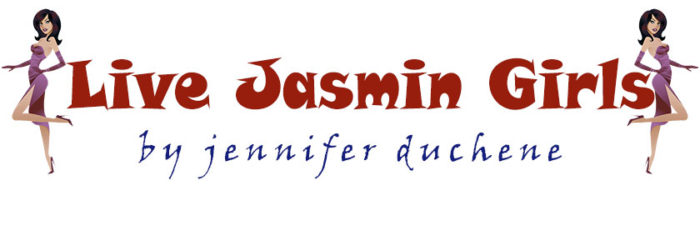 Live Jasmin Girls by Jennifer Duchene